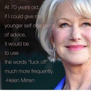 The Lovely 70-yr-old Helen Mirren on Reflection and Regret